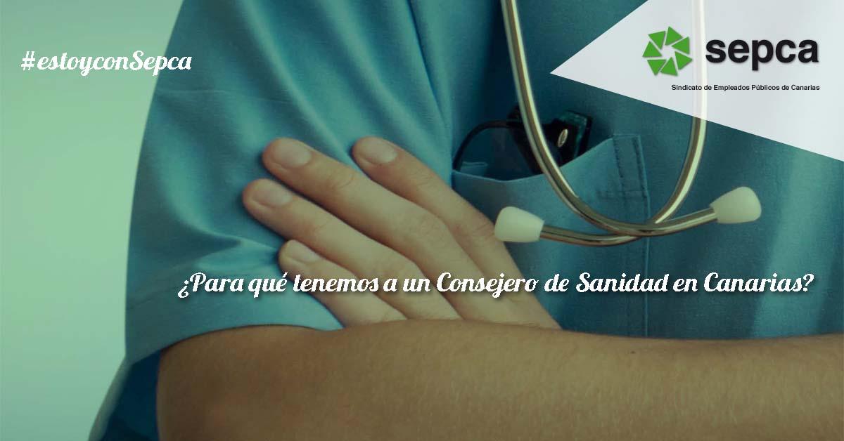 ¿Para qué tenemos a un Consejero de Sanidad en Canarias?